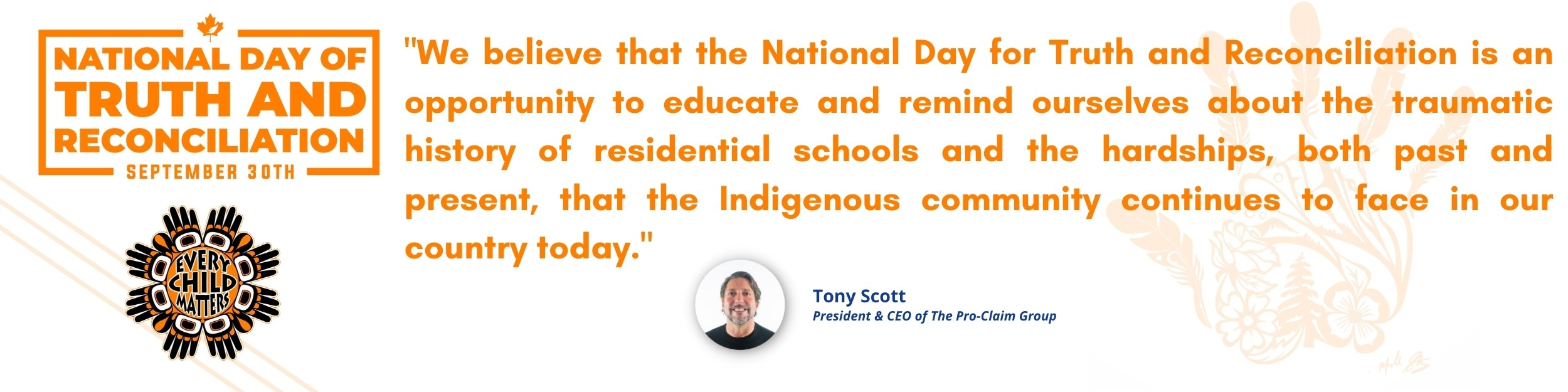 We believe that the National Day for Truth and Reconciliation is an opportunity to educate and remind ourselves about the traumatic history of residential schools and the hardhips, both past and present, that the indigenous community continues to face in our country today